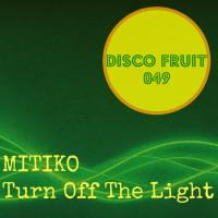 Mitiko Turn Off The Light