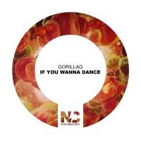 Gorillag If You Wanna Dance