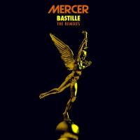 Mercer Bastille Remixes