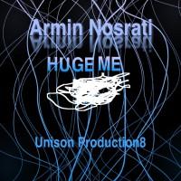 Armin Nosrati Huge Me