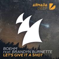 Boehm Feat Brandyn Burnette Let\'s Give It A Shot