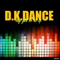 Dkdance Say Yes Or No EP