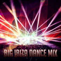 Ibiza Dance Party Big Ibiza Dance Mix