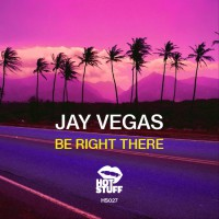 Jay Vegas Be Right There