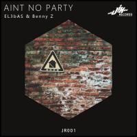 El3bas & Benny Z Aint No Party