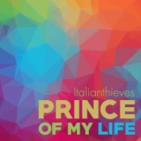 Italianthieves Prince Of My Life