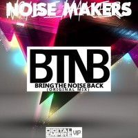 Noisemakers Bring The Noise Back