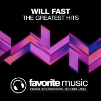 Will Fast The Greatest Hits
