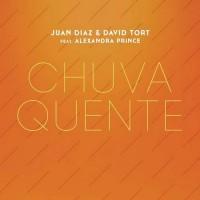Juan Diaz & David Tort feat. Alexandra Prince Chuva Quente