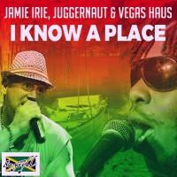 Jamie Irie Juggernaut Vegas Haus I Know A Place