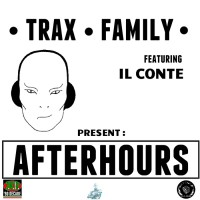 Trax Family Feat Il Conte Afterhours