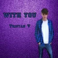 Tristan V With You