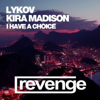 Lykov & Kira Madison I Have A Choice