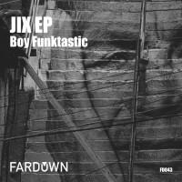 Boy Funktastic Jix EP