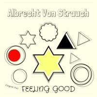 Albrecht Von Strauch Feeling Good