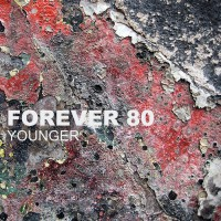 Forever 80 Younger