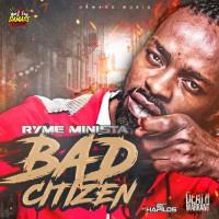 Ryme Minista Bad Citizen