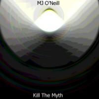 Mj O\'neill Kill The Myth