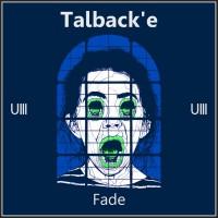 Talback\'e Fade
