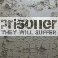 Prisoner They Will Suffer