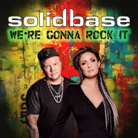 Solid Base We\'re Gonna Rock It