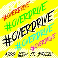 Kidd Leow Feat Strizzo #OverDrive