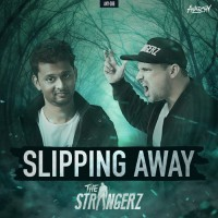 The Strangerz Slipping Away