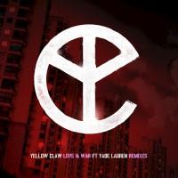Yellow Claw Feat Yade Lauren Love & War