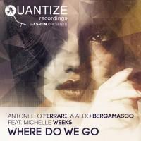 Antonello Ferrari & Aldo Bergamasco feat Michelle Weeks Where Do We Go