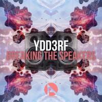 Ydd3rf Breaking The Speakers