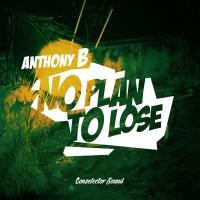 Anthony B No Plan To Lose