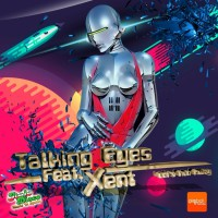 Talking Eyes Feat Xent Let\'s Run Away