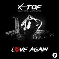 X-tof Feat Josh Moreland Love Again