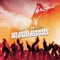 Matt Miller 10,000 Hands