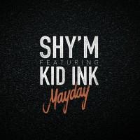Shy\'m feat. Kid Ink Mayday