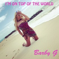 Barby G I\'m On Top Of The World