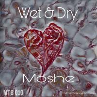 Moshe Wet & Dry