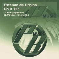 Esteban De Urbina Do It EP