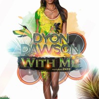 Dyon Dawson Feat 2kee With Me