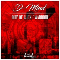 D-mind Out Of Luck/Warrior