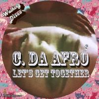 C Da Afro Let\'s Get Together