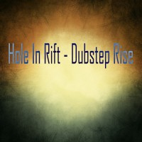 Hole In Rift Dubstep Rise