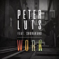 Peter Luts feat. Shurakano Work