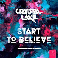 Crystal Lake Start To Believe