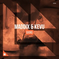 Maddix & Kevu Bang