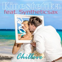 Kinestetika Feat Syntheticsax Chillove