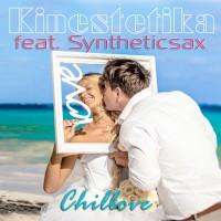 Kinestetika Feat Syntheticsax Chillove