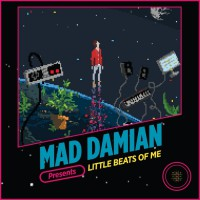 Mad Damian Little Beats Of Me