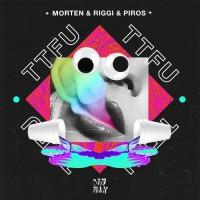 Morten, riggi & Piros TTFU