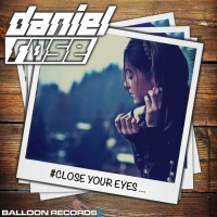 Daniel Rose Close Your Eyes